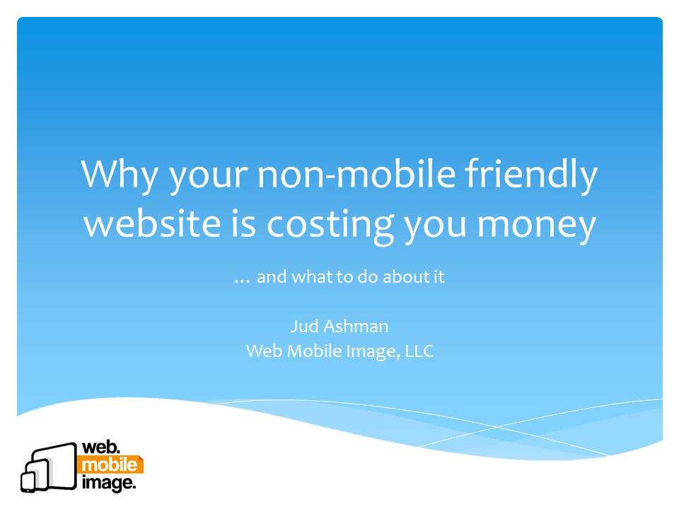 Why your non-mobile-friendly website is costing you money